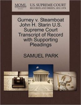 Gurney V. Steamboat John H. Starin U.S. Supreme Court Transcript Of Record With Supporting Pleadings