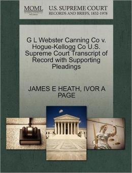 G L Webster Canning Co V. Hogue-Kellogg Co U.S. Supreme Court Transcript Of Record With Supporting Pleadings