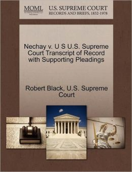 Nechay v. U S U.S. Supreme Court Transcript of Record with Supporting Pleadings