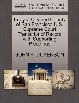 Eddy V. City And County Of San Francisco U.S. Supreme Court Transcript Of Record With Supporting Pleadings