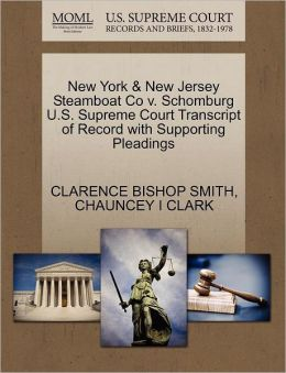 New York & New Jersey Steamboat Co V. Schomburg U.S. Supreme Court Transcript Of Record With Supporting Pleadings