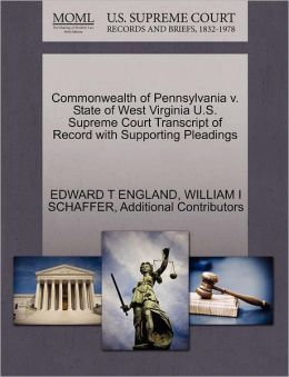Commonwealth Of Pennsylvania V. State Of West Virginia U.S. Supreme Court Transcript Of Record With Supporting Pleadings