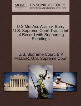 U S Mut Acc Ass'n v. Barry U.S. Supreme Court Transcript of Record with Supporting Pleadings