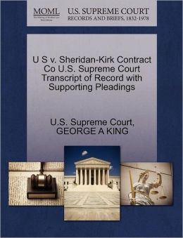 U S v. Sheridan-Kirk Contract Co U.S. Supreme Court Transcript of Record with Supporting Pleadings