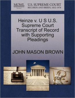 Heinze V. U S U.S. Supreme Court Transcript Of Record With Supporting Pleadings