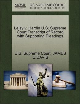 Leisy v. Hardin U.S. Supreme Court Transcript of Record with Supporting Pleadings