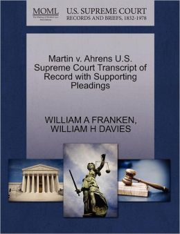 Martin V. Ahrens U.S. Supreme Court Transcript Of Record With Supporting Pleadings