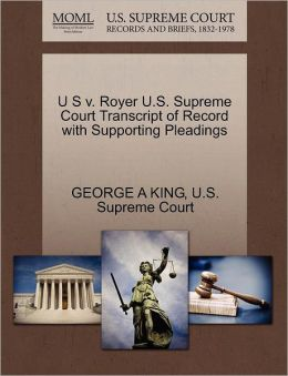 U S v. Royer U.S. Supreme Court Transcript of Record with Supporting Pleadings