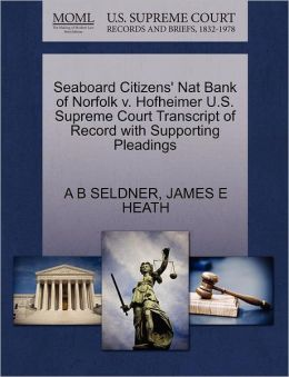 Seaboard Citizens' Nat Bank Of Norfolk V. Hofheimer U.S. Supreme Court Transcript Of Record With Supporting Pleadings