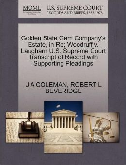 Golden State Gem Company's Estate, In Re; Woodruff V. Laugharn U.S. Supreme Court Transcript Of Record With Supporting Pleadings