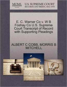 E. C. Warner Co V. W B Foshay Co U.S. Supreme Court Transcript Of Record With Supporting Pleadings