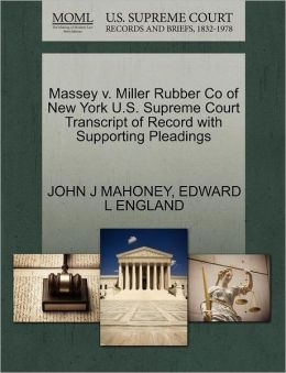 Massey V. Miller Rubber Co Of New York U.S. Supreme Court Transcript Of Record With Supporting Pleadings