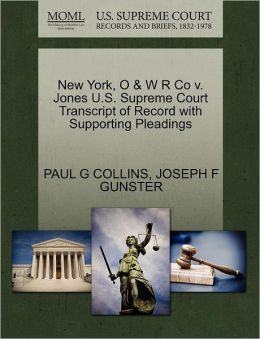 New York, O & W R Co V. Jones U.S. Supreme Court Transcript Of Record With Supporting Pleadings