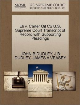 Eli V. Carter Oil Co U.S. Supreme Court Transcript Of Record With Supporting Pleadings