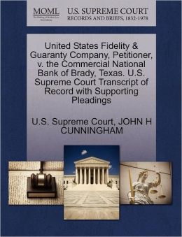 United States Fidelity & Guaranty Company, Petitioner, v. the Commercial National Bank of Brady, Texas. U.S. Supreme Court Transcript of Record with Supporting Pleadings