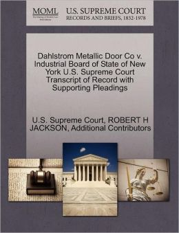 Dahlstrom Metallic Door Co v. Industrial Board of State of New York U.S. Supreme Court Transcript of Record with Supporting Pleadings
