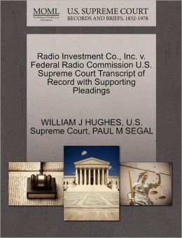 Radio Investment Co., Inc. v. Federal Radio Commission U.S. Supreme Court Transcript of Record with Supporting Pleadings