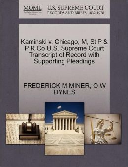 Kaminski V. Chicago, M, St P & P R Co U.S. Supreme Court Transcript Of Record With Supporting Pleadings