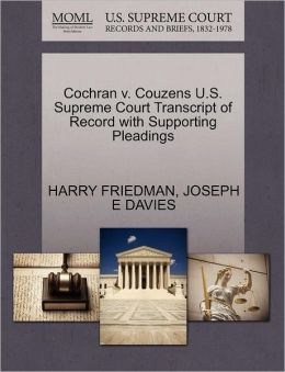 Cochran V. Couzens U.S. Supreme Court Transcript Of Record With Supporting Pleadings