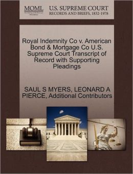 Royal Indemnity Co V. American Bond & Mortgage Co U.S. Supreme Court Transcript Of Record With Supporting Pleadings