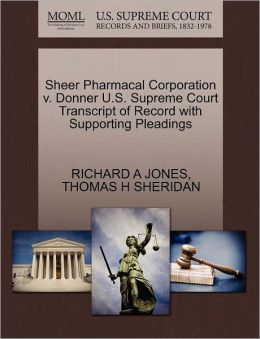 Sheer Pharmacal Corporation V. Donner U.S. Supreme Court Transcript Of Record With Supporting Pleadings
