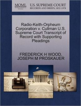 Radio-Keith-Orpheum Corporation V. Cullman U.S. Supreme Court Transcript Of Record With Supporting Pleadings