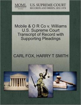 Mobile & O R Co V. Williams U.S. Supreme Court Transcript Of Record With Supporting Pleadings