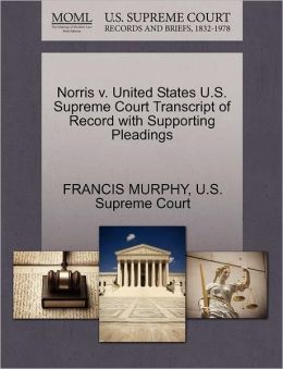 Norris v. United States U.S. Supreme Court Transcript of Record with Supporting Pleadings