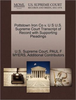 Pottstown Iron Co v. U S U.S. Supreme Court Transcript of Record with Supporting Pleadings