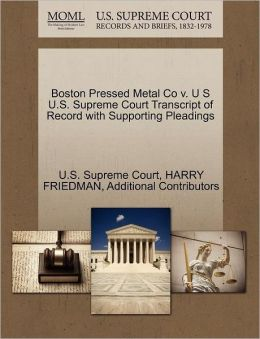 Boston Pressed Metal Co v. U S U.S. Supreme Court Transcript of Record with Supporting Pleadings