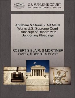 Abraham & Straus V. Art Metal Works U.S. Supreme Court Transcript Of Record With Supporting Pleadings