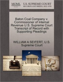 Baton Coal Company v. Commissioner of Internal Revenue U.S. Supreme Court Transcript of Record with Supporting Pleadings