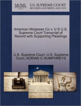 American Molasses Co v. U S U.S. Supreme Court Transcript of Record with Supporting Pleadings