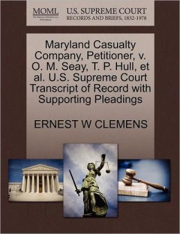 Maryland Casualty Company, Petitioner, V. O. M. Seay, T. P. Hull, Et Al. U.S. Supreme Court Transcript Of Record With Supporting Pleadings