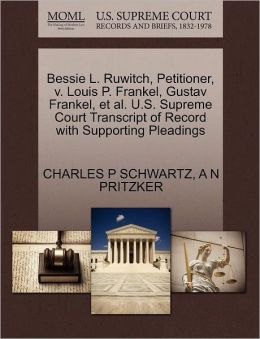 Bessie L. Ruwitch, Petitioner, V. Louis P. Frankel, Gustav Frankel, Et Al. U.S. Supreme Court Transcript Of Record With Supporting Pleadings