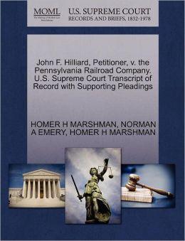 John F. Hilliard, Petitioner, V. The Pennsylvania Railroad Company. U.S. Supreme Court Transcript Of Record With Supporting Pleadings