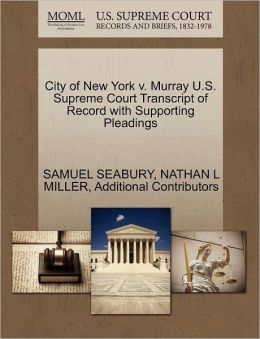 City Of New York V. Murray U.S. Supreme Court Transcript Of Record With Supporting Pleadings