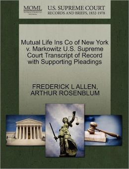 Mutual Life Ins Co Of New York V. Markowitz U.S. Supreme Court Transcript Of Record With Supporting Pleadings