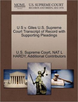U S v. Giles U.S. Supreme Court Transcript of Record with Supporting Pleadings