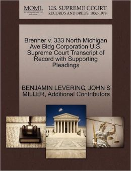 Brenner V. 333 North Michigan Ave Bldg Corporation U.S. Supreme Court Transcript Of Record With Supporting Pleadings