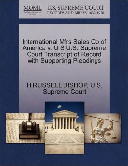 International Mfrs Sales Co of America v. U S U.S. Supreme Court Transcript of Record with Supporting Pleadings