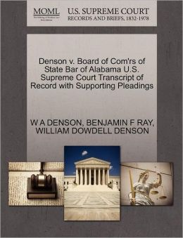 Denson V. Board Of Com'Rs Of State Bar Of Alabama U.S. Supreme Court Transcript Of Record With Supporting Pleadings