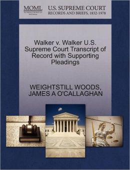 Walker V. Walker U.S. Supreme Court Transcript Of Record With Supporting Pleadings