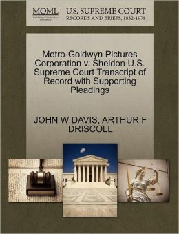 Metro-Goldwyn Pictures Corporation V. Sheldon U.S. Supreme Court Transcript Of Record With Supporting Pleadings