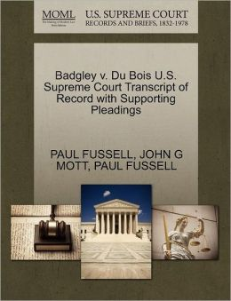 Badgley V. Du Bois U.S. Supreme Court Transcript Of Record With Supporting Pleadings