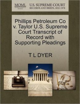 Phillips Petroleum Co V. Taylor U.S. Supreme Court Transcript Of Record With Supporting Pleadings