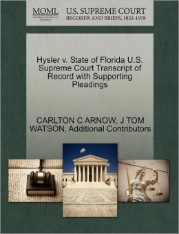 Hysler V. State Of Florida U.S. Supreme Court Transcript Of Record With Supporting Pleadings