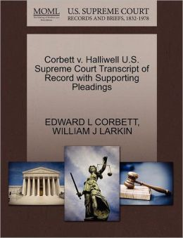 Corbett V. Halliwell U.S. Supreme Court Transcript Of Record With Supporting Pleadings