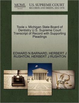 Toole V. Michigan State Board Of Dentistry U.S. Supreme Court Transcript Of Record With Supporting Pleadings