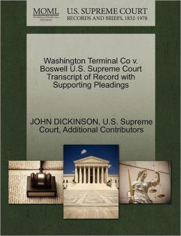 Washington Terminal Co v. Boswell U.S. Supreme Court Transcript of Record with Supporting Pleadings